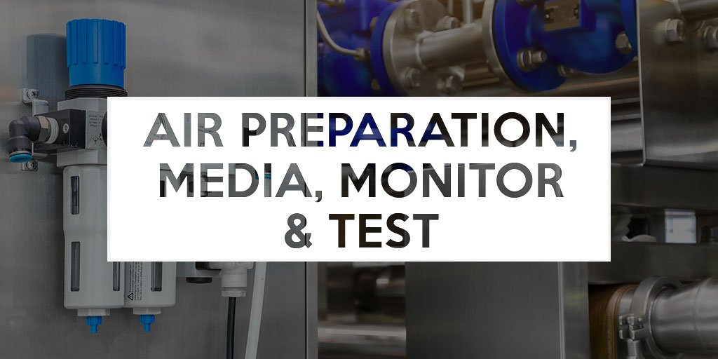 Air Preparation, Media, Monitor and Test