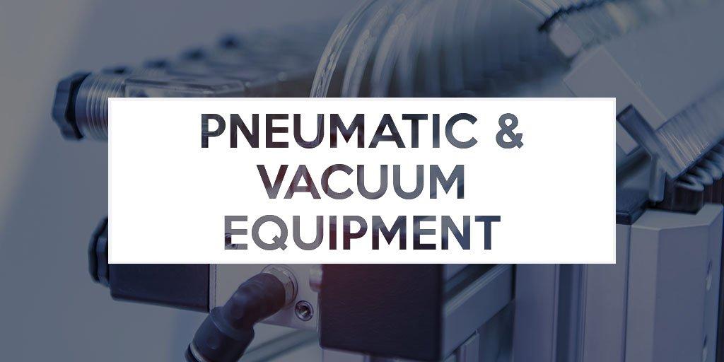 Pneumatic and Vacuum Equipment