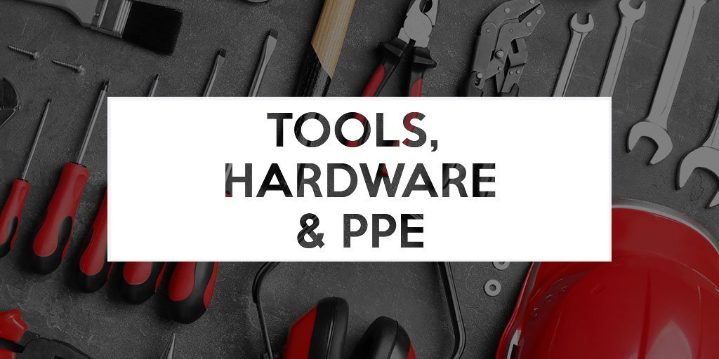 Tools, Hardware and PPE